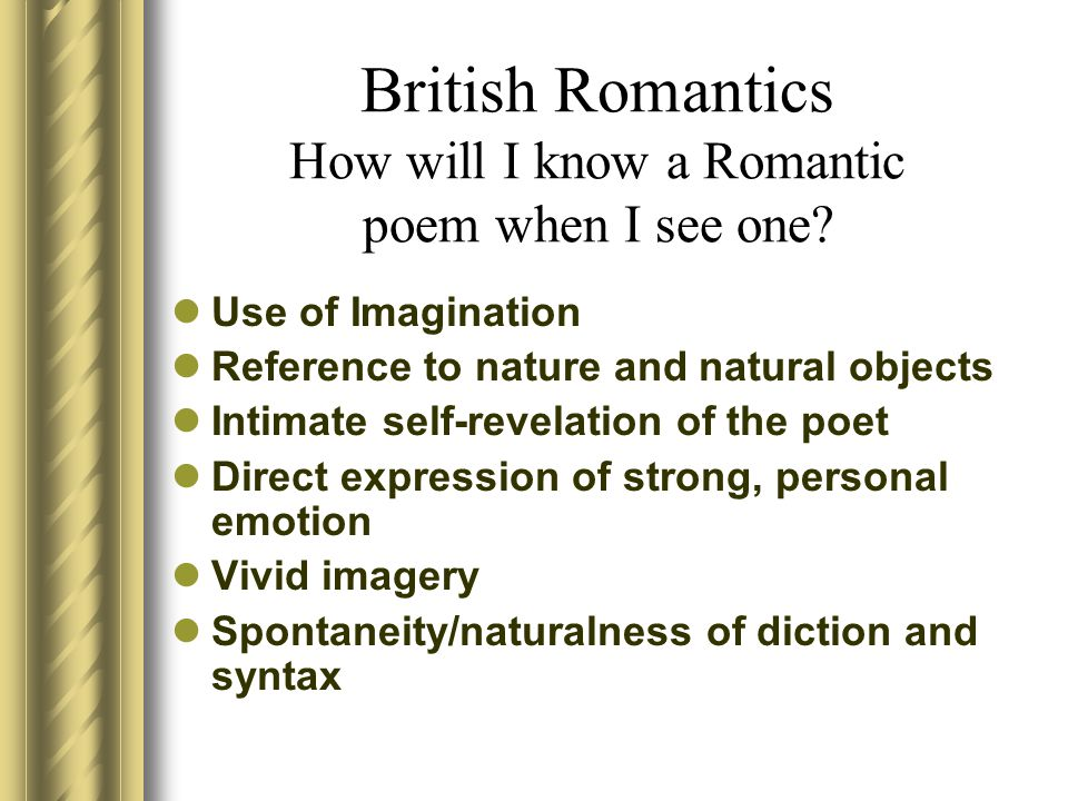 British Romantics How will I know a Romantic poem when I see one.