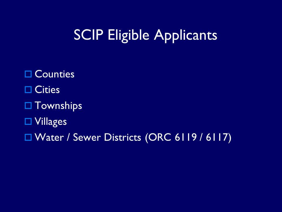 SCIP Eligible Infrastructure  Roads  Bridges & Culverts  Water Supply  Wastewater  Storm Water  Solid Waste