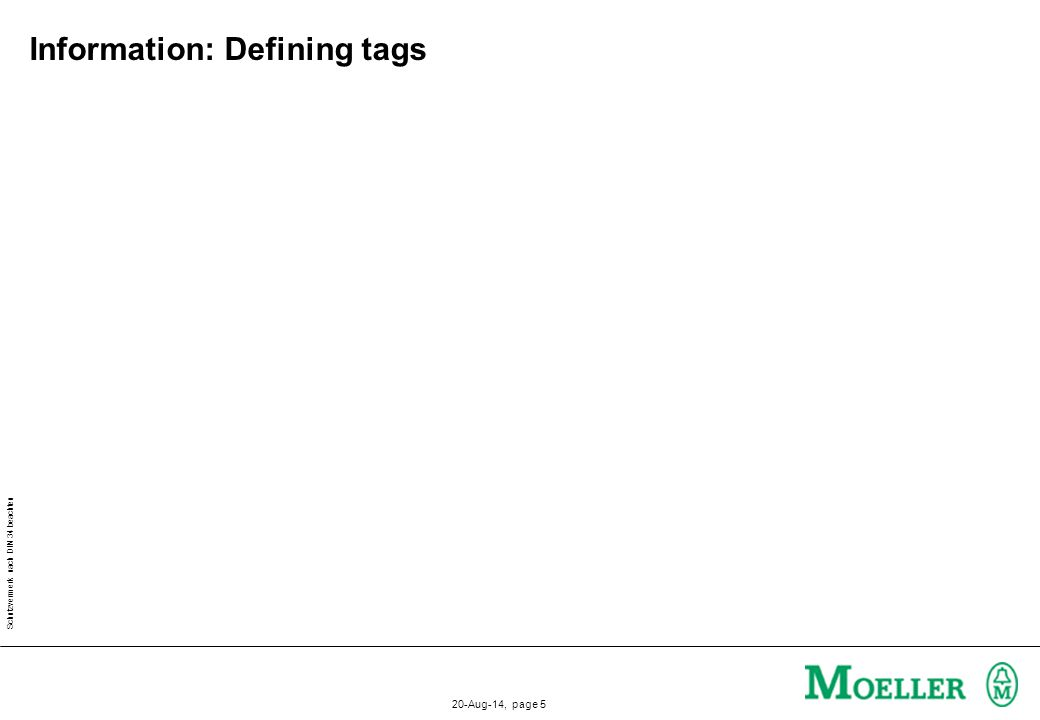 Schutzvermerk nach DIN 34 beachten 20-Aug-14, page 6 Information: Defining tags