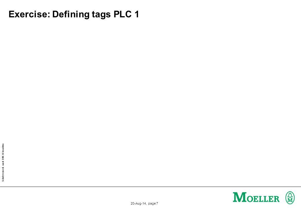 Schutzvermerk nach DIN 34 beachten 20-Aug-14, page 8 Exercise: Defining tags PLC 2