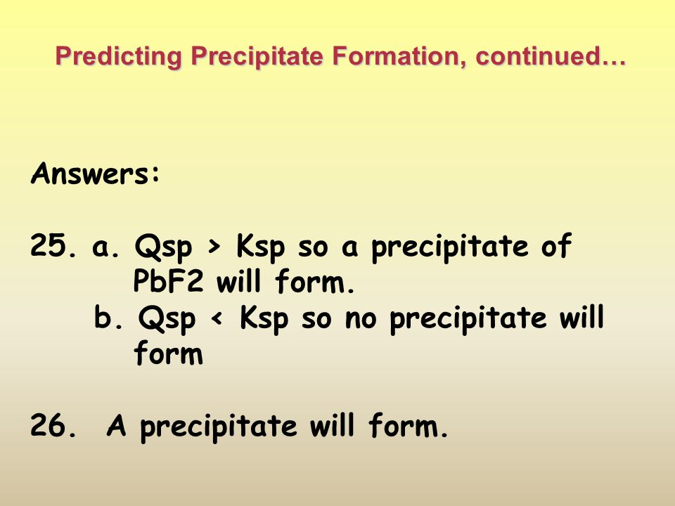 Predicting Precipitate Formation, continued… Do practice problems on pg. 619