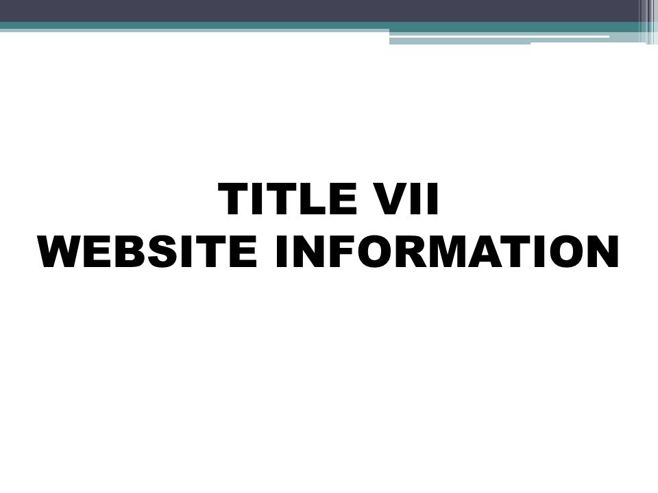 TITLE VII WEBSITE INFORMATION