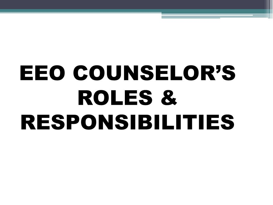 EEO COUNSELOR'S ROLES & RESPONSIBILITIES