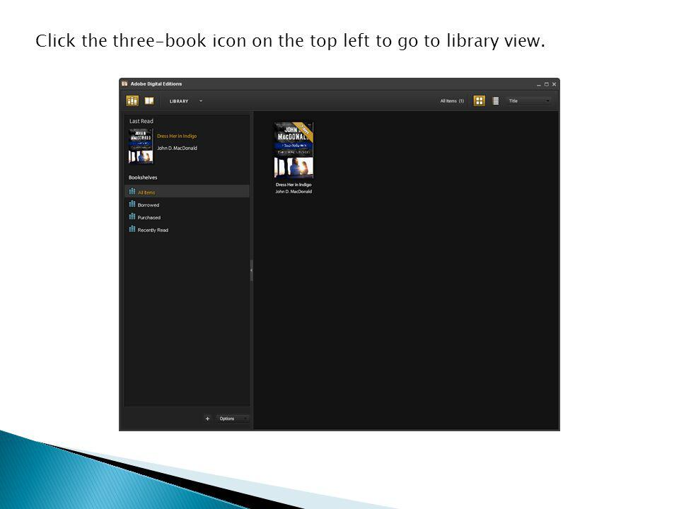 Click the three-book icon on the top left to go to library view.