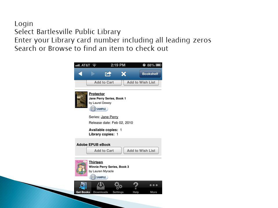 Login Select Bartlesville Public Library Enter your Library card number including all leading zeros Search or Browse to find an item to check out