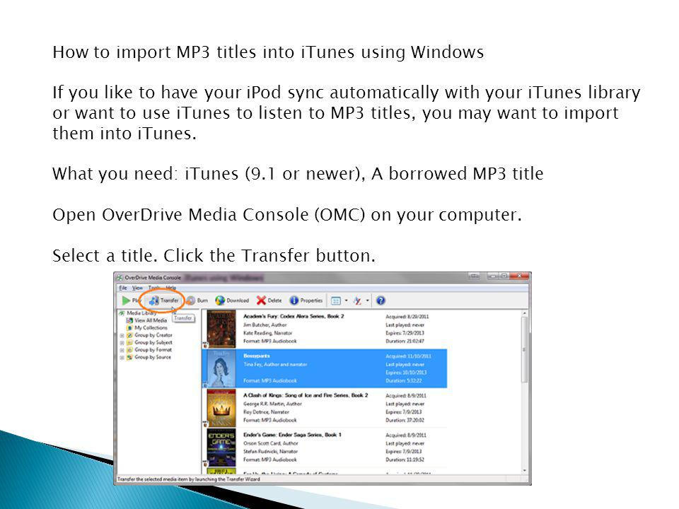 How to import MP3 titles into iTunes using Windows If you like to have your iPod sync automatically with your iTunes library or want to use iTunes to listen to MP3 titles, you may want to import them into iTunes.