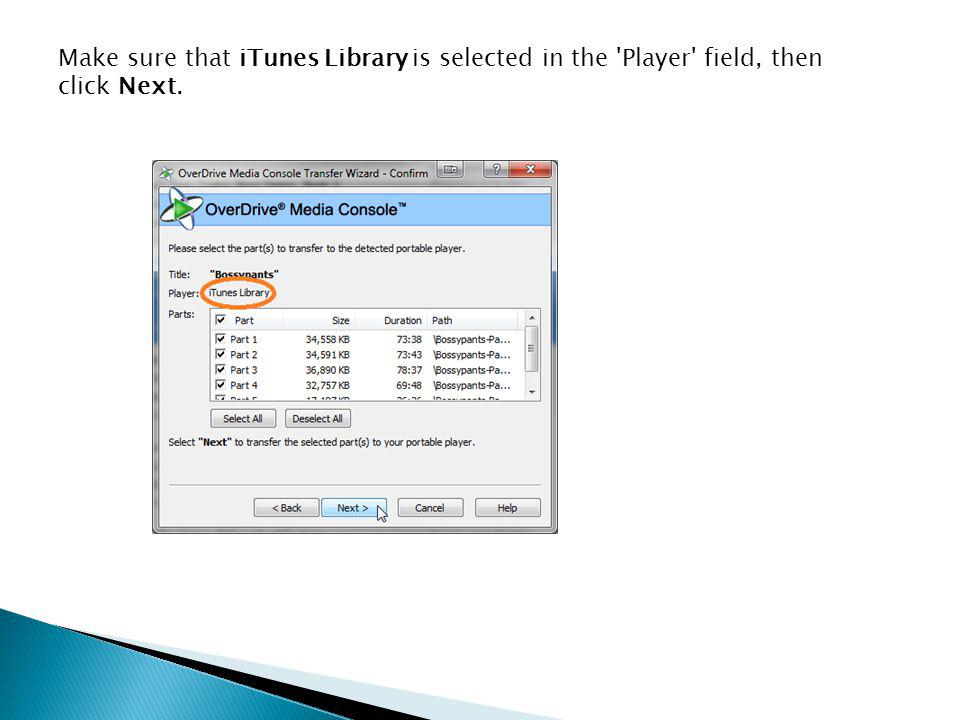 Make sure that iTunes Library is selected in the Player field, then click Next.