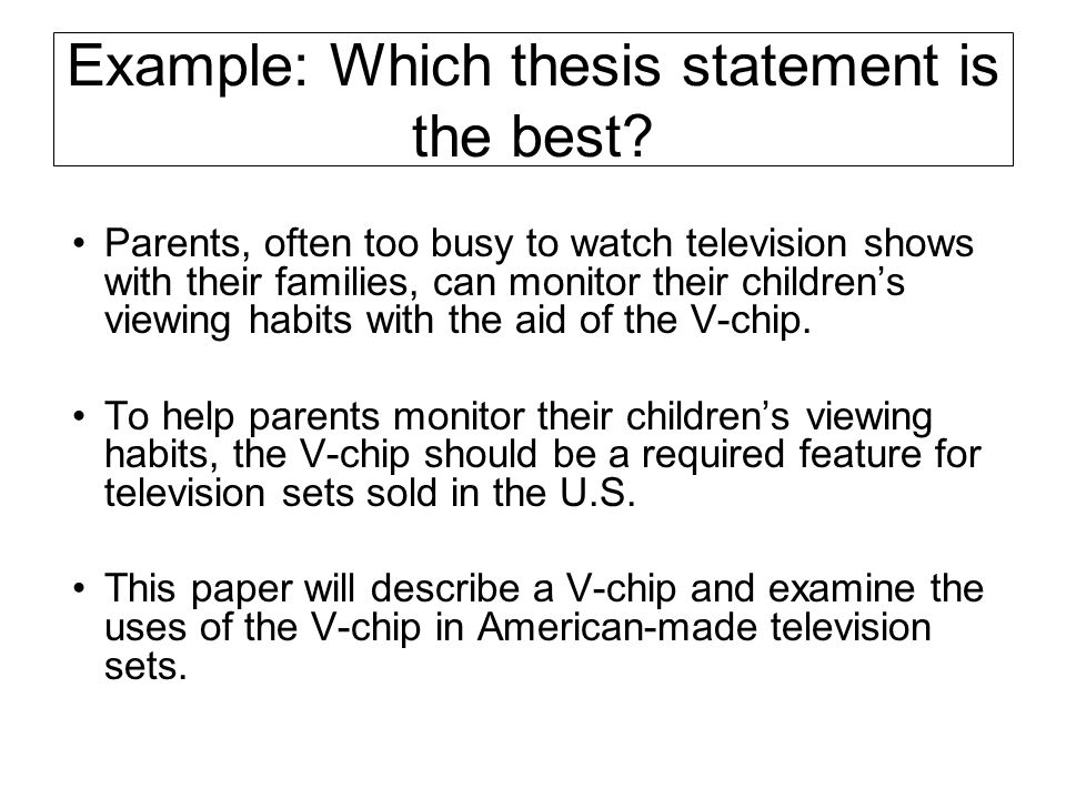 Example: Which thesis statement is the best.