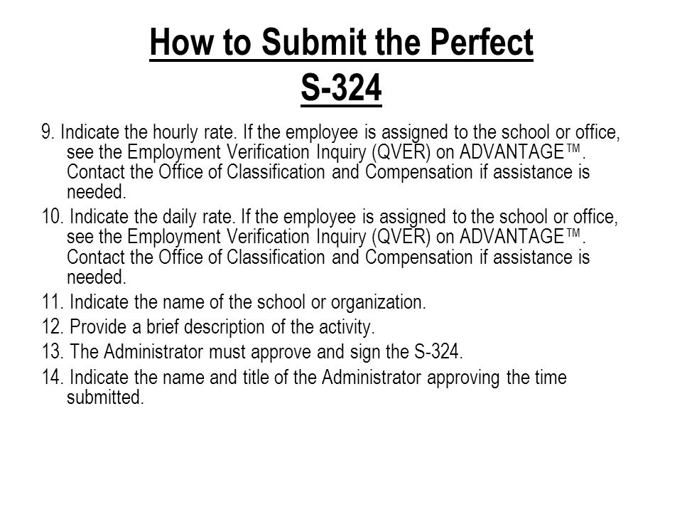 How to Submit the Perfect S-324 9. Indicate the hourly rate.
