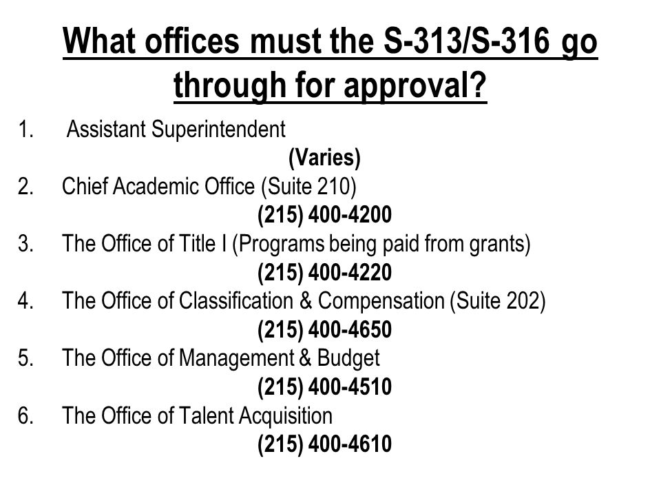 What offices must the S-313/S-316 go through for approval.
