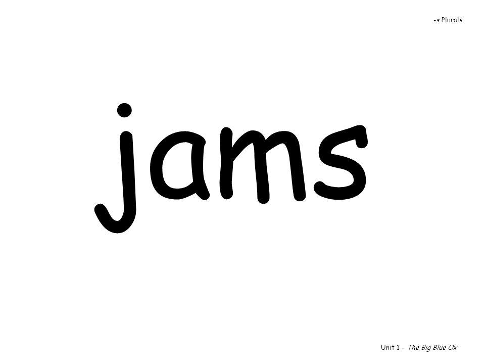 jams Unit 1 – The Big Blue Ox -s Plurals