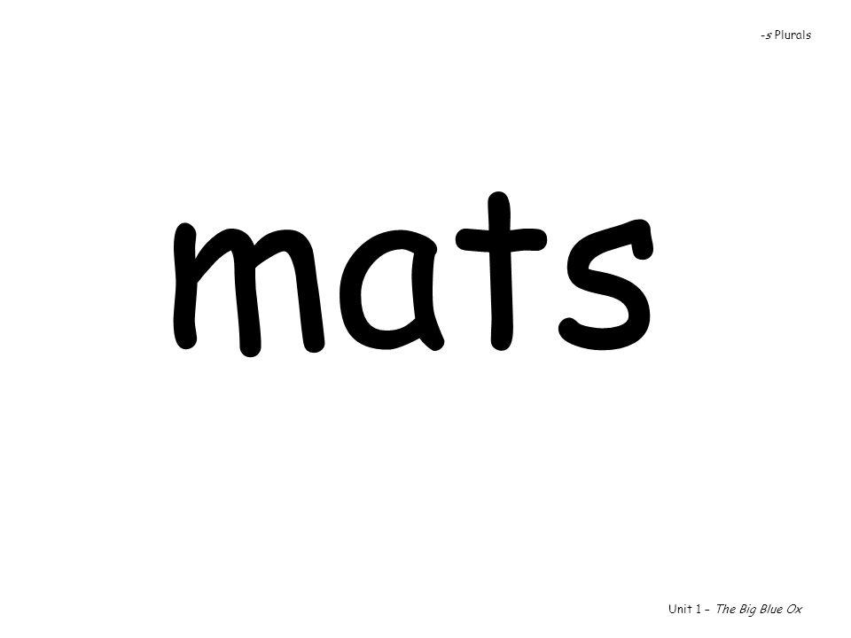 mats Unit 1 – The Big Blue Ox -s Plurals
