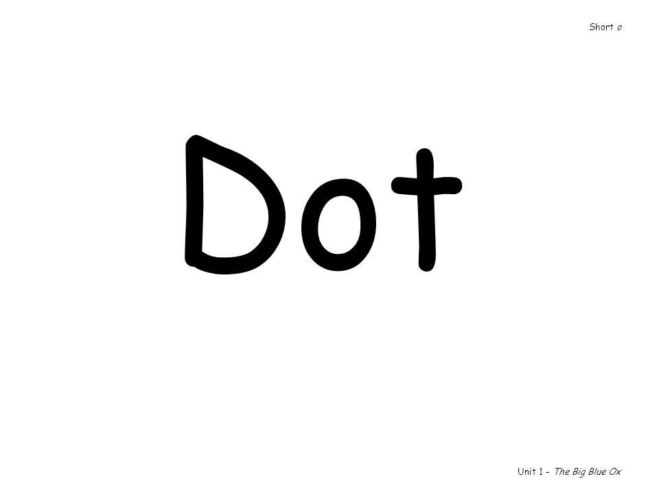 Dot Unit 1 – The Big Blue Ox Short o