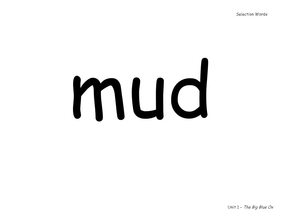 mud Unit 1 – The Big Blue Ox Selection Words