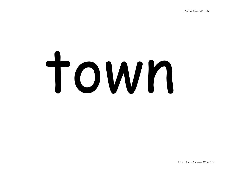 town Unit 1 – The Big Blue Ox Selection Words