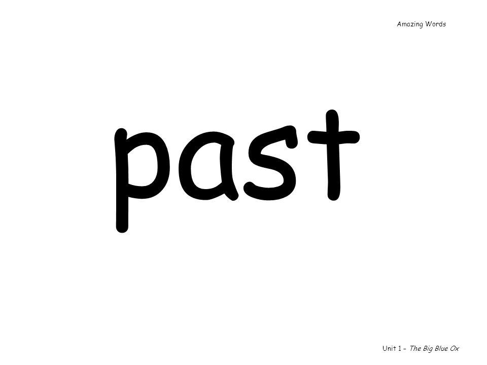 past Unit 1 – The Big Blue Ox Amazing Words