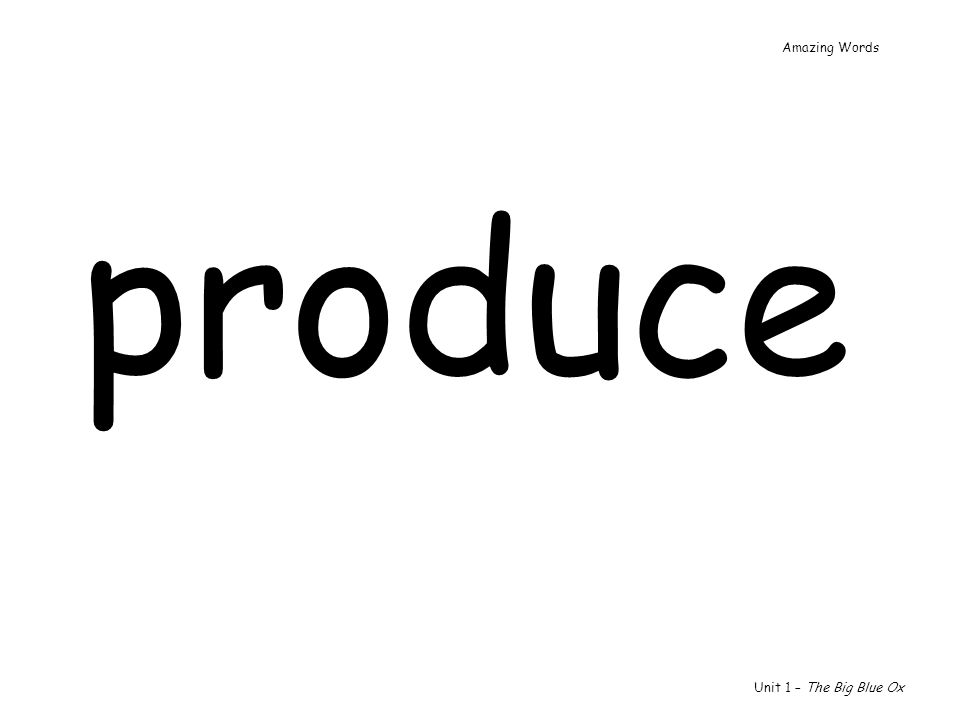produce Unit 1 – The Big Blue Ox Amazing Words