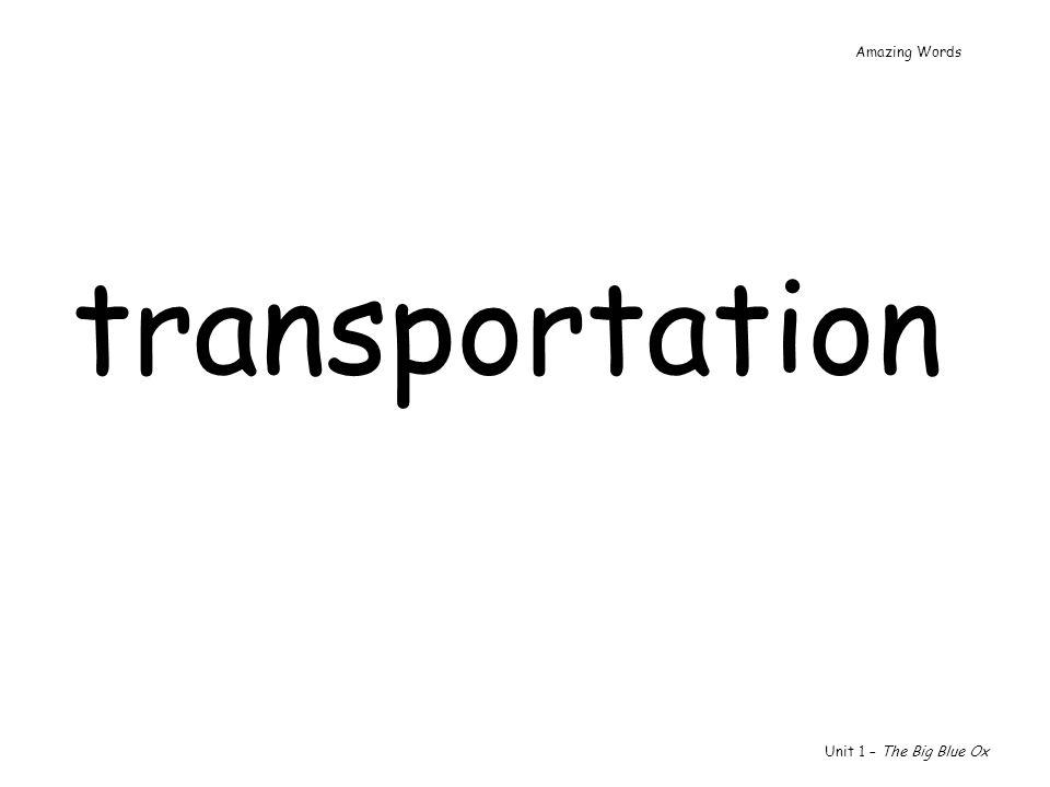 transportation Unit 1 – The Big Blue Ox Amazing Words
