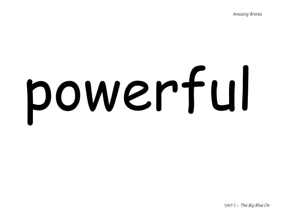 powerful Unit 1 – The Big Blue Ox Amazing Words