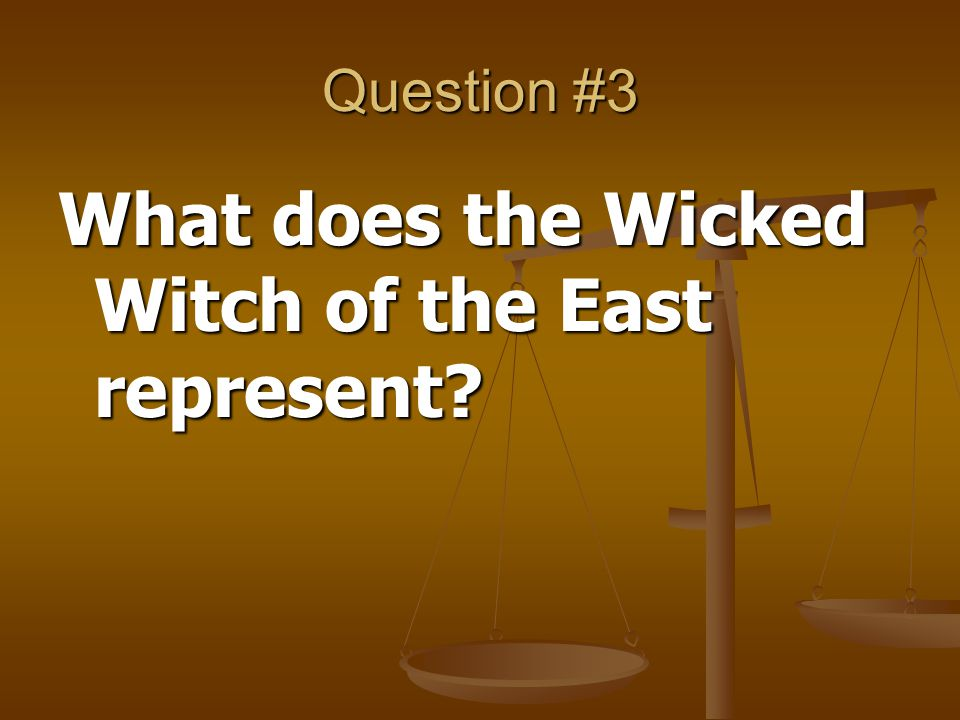 Question #10 What does the Scarecrow represent?