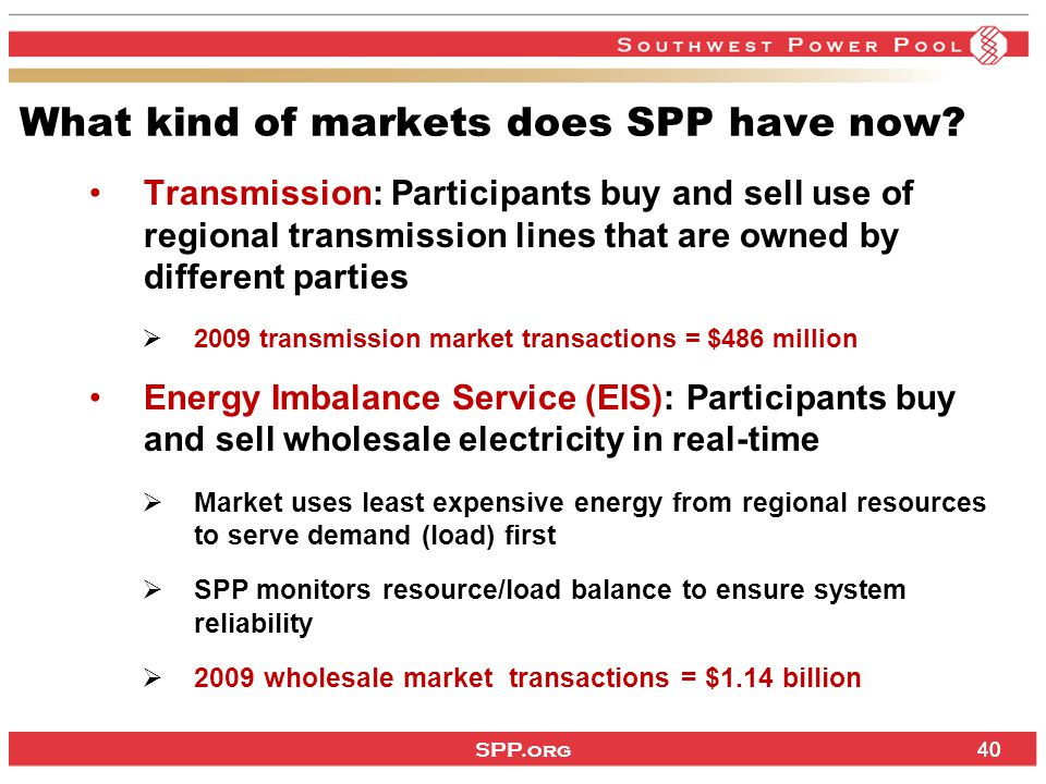 SPP.org 40 What kind of markets does SPP have now.