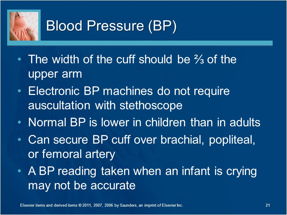 Blood Pressure (BP) The width of the cuff should be ⅔ of the upper arm Electronic BP machines do not require auscultation with stethoscope Normal BP i