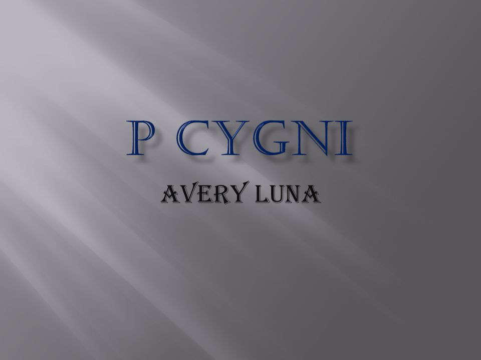 P Cygni is about 6300 light years away. This star is roughly 76 times as big as the sun.