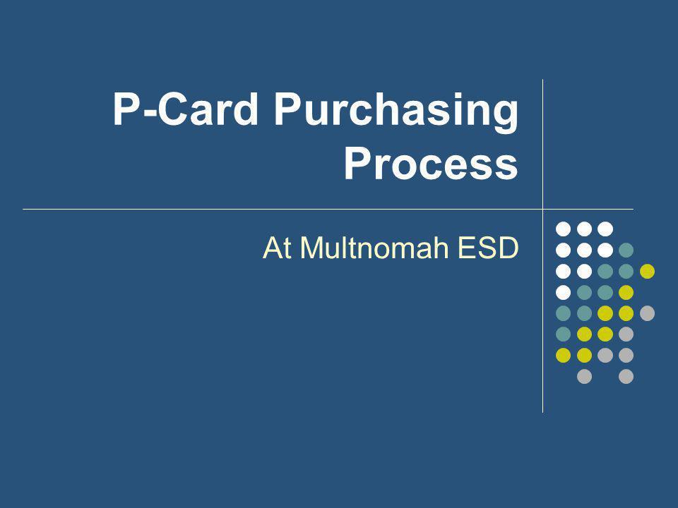 P-Card Purchasing Process At Multnomah ESD