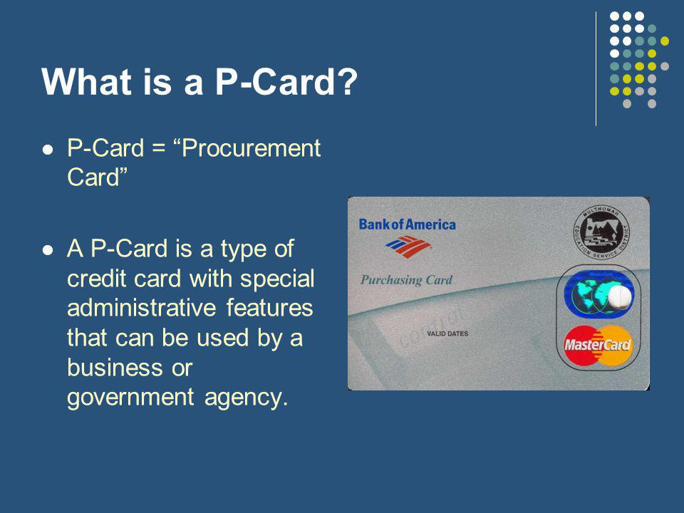 What is a P-Card.