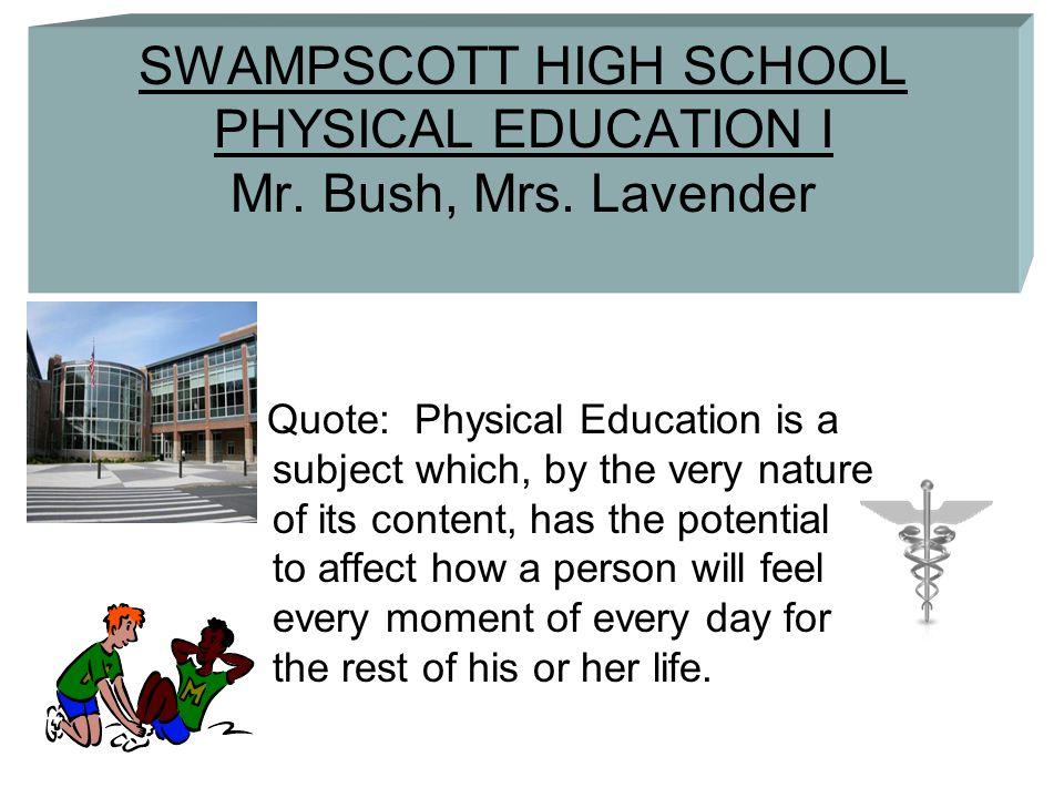 SWAMPSCOTT HIGH SCHOOL PHYSICAL EDUCATION I Mr. Bush, Mrs.