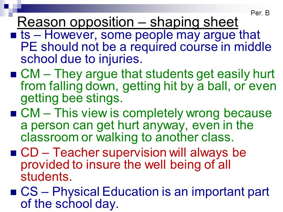 Reason opposition – shaping sheet ts – However, some people may argue that PE should not be a required course in middle school due to injuries. CM – T