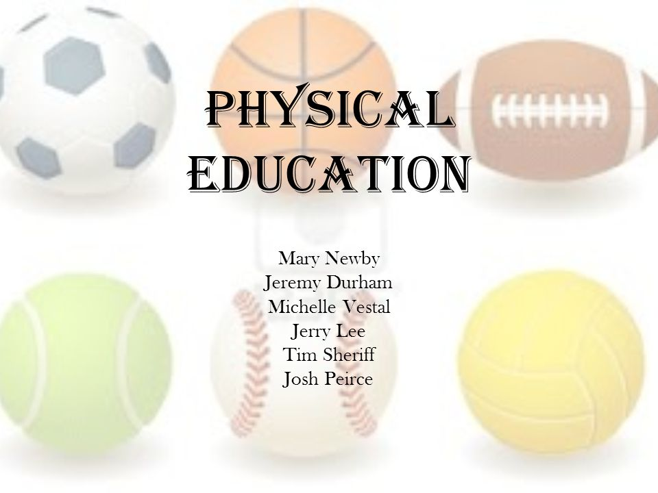 Physical Education Mary Newby Jeremy Durham Michelle Vestal Jerry Lee Tim Sheriff Josh Peirce