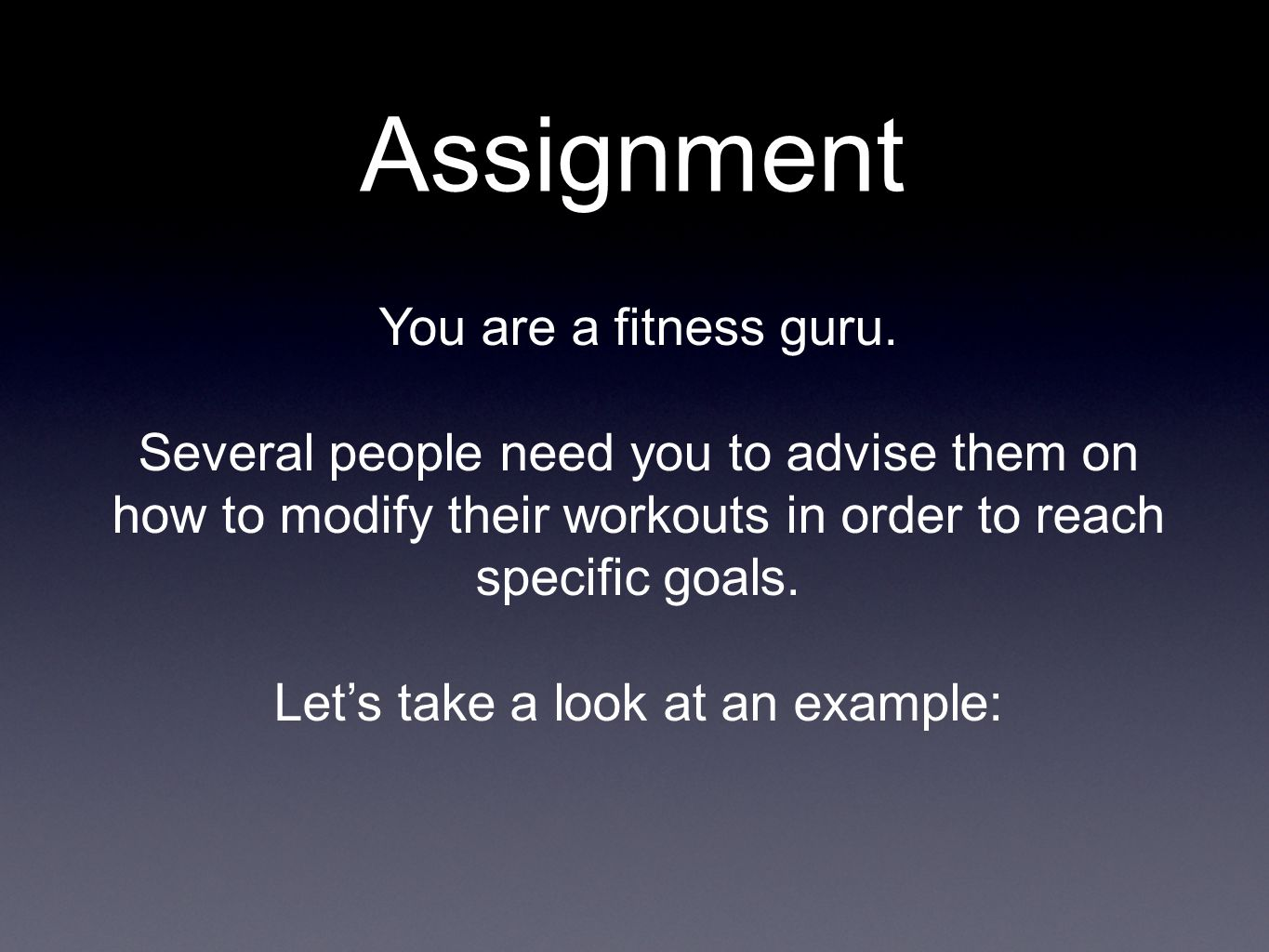 Assignment You are a fitness guru.