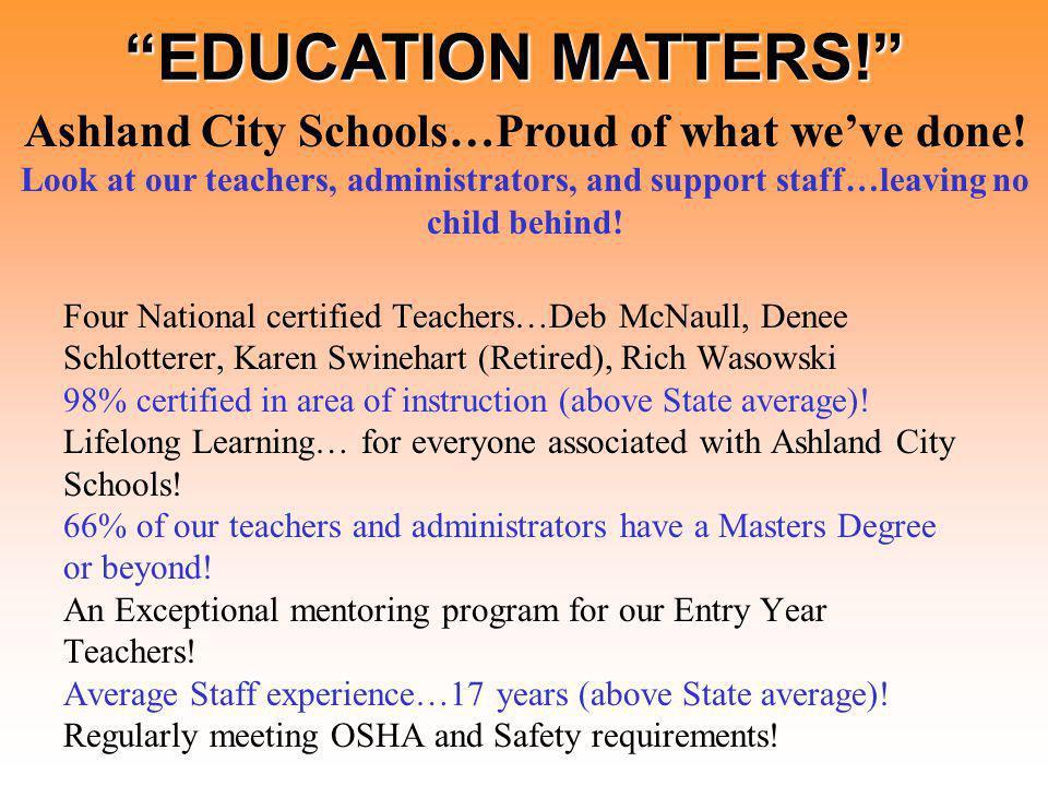 Four National certified Teachers…Deb McNaull, Denee Schlotterer, Karen Swinehart (Retired), Rich Wasowski 98% certified in area of instruction (above State average).