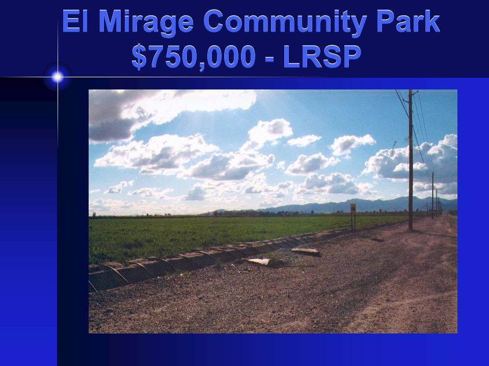 El Mirage Community Park $750,000 - LRSP