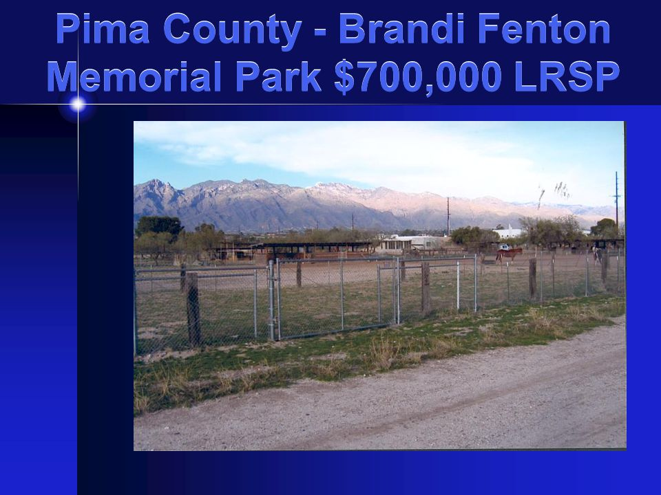 Pima County - Brandi Fenton Memorial Park $700,000 LRSP