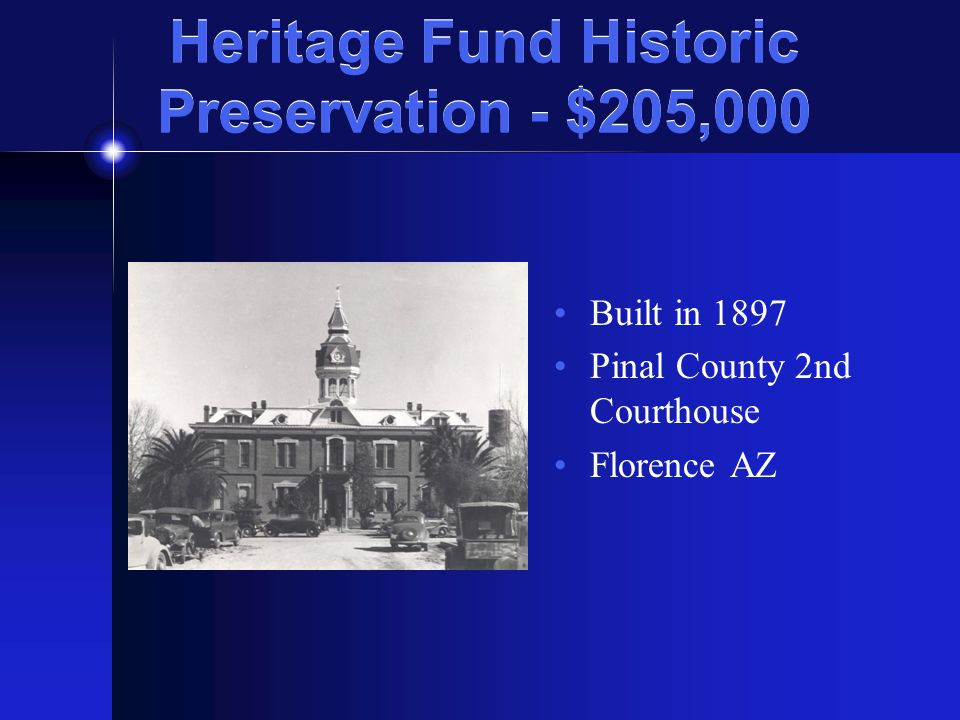 Heritage Fund Historic Preservation - $205,000 Built in 1897 Pinal County 2nd Courthouse Florence AZ