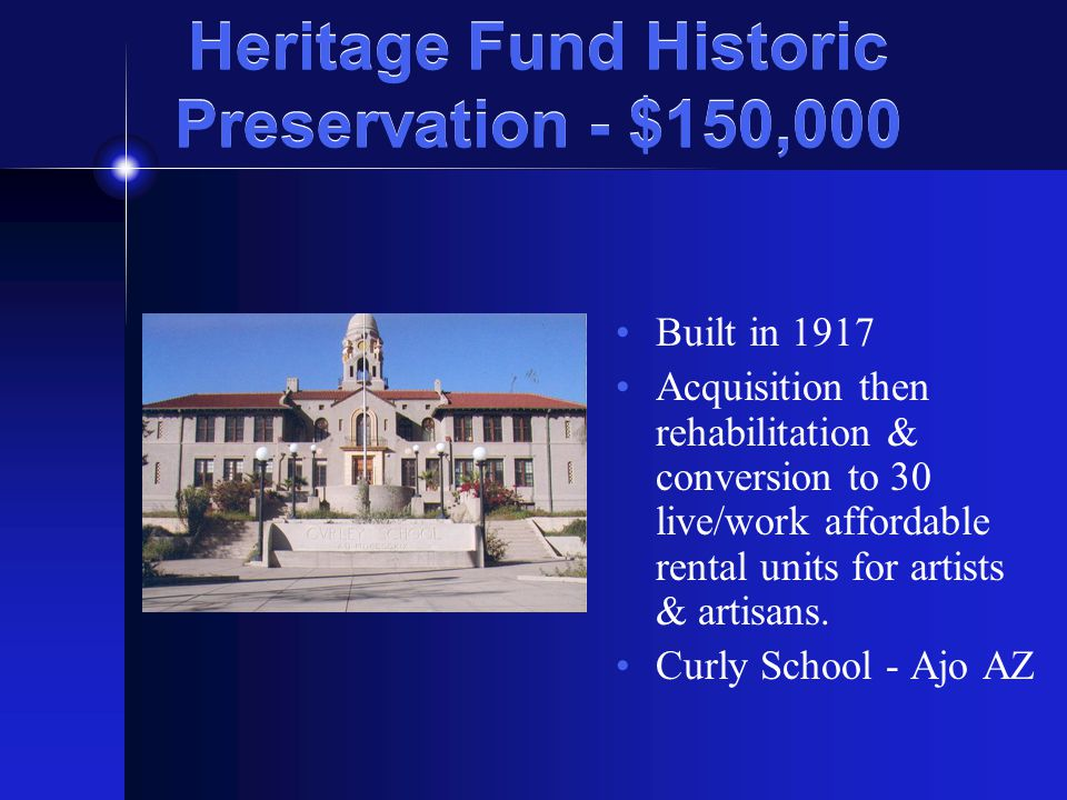 Heritage Fund Historic Preservation - $150,000 Built in 1917 Acquisition then rehabilitation & conversion to 30 live/work affordable rental units for artists & artisans.