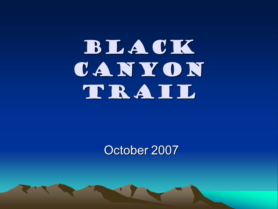 Black Canyon Trail October 2007