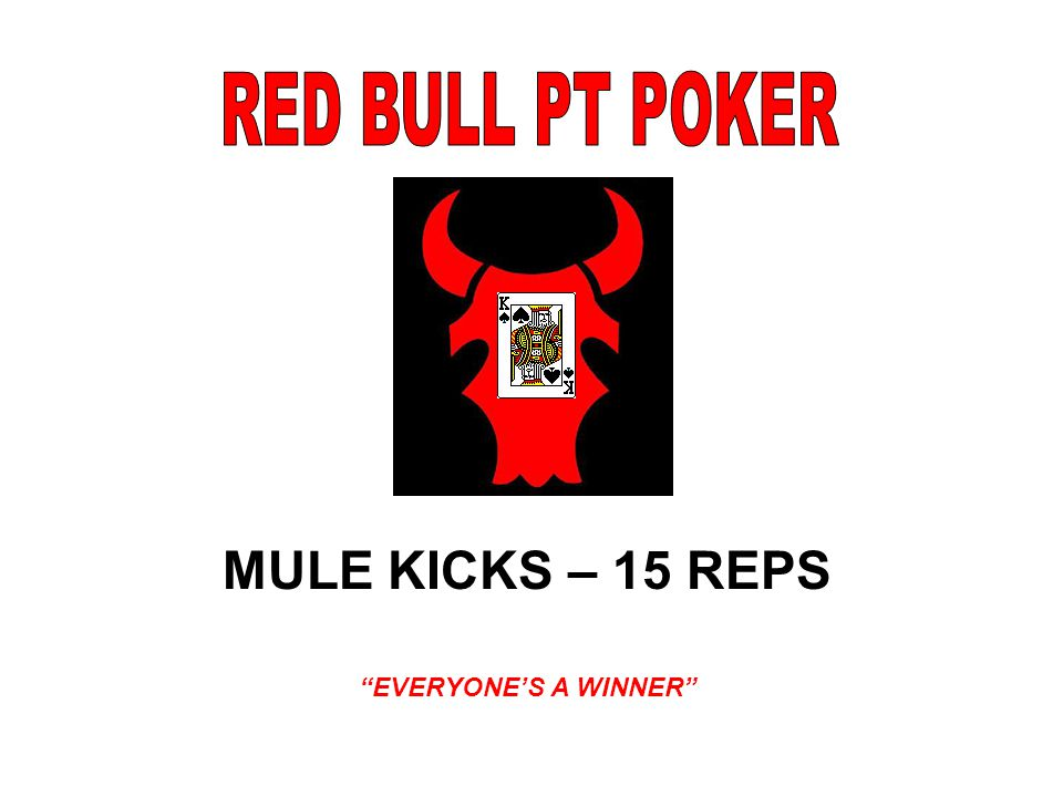 MULE KICKS – 15 REPS EVERYONE'S A WINNER