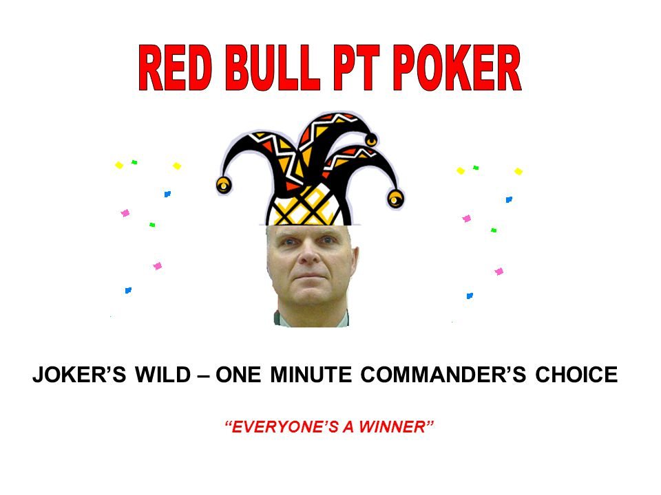 JOKER'S WILD – ONE MINUTE COMMANDER'S CHOICE EVERYONE'S A WINNER