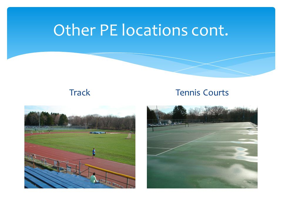 Other PE locations cont. TrackTennis Courts