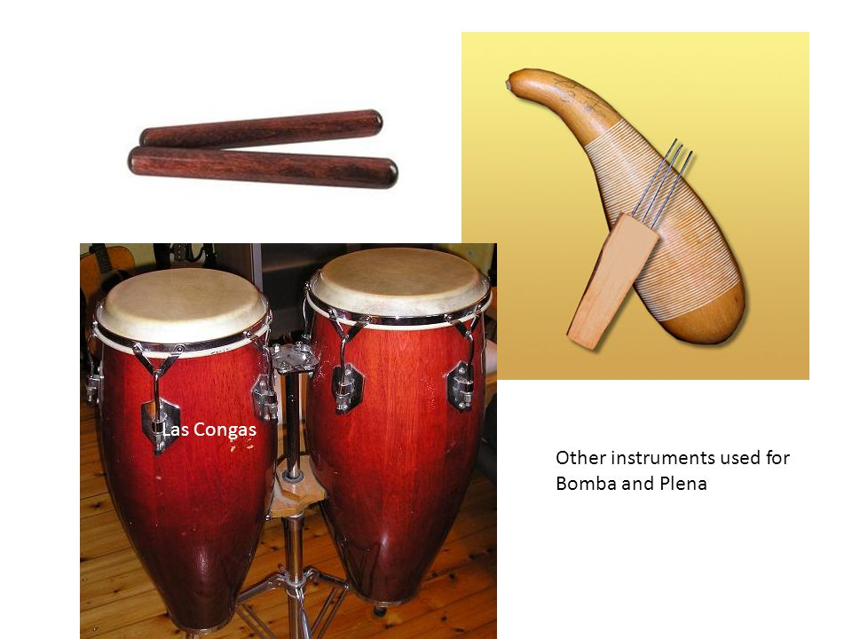 Other instruments used for Bomba and Plena Las Congas