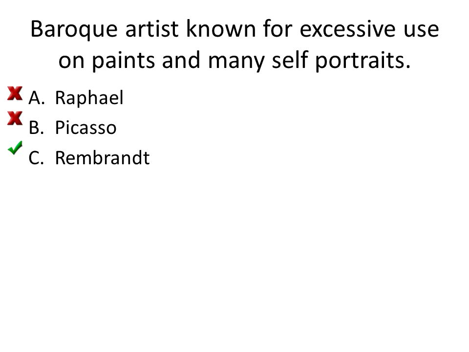 Baroque artist known for excessive use on paints and many self portraits.