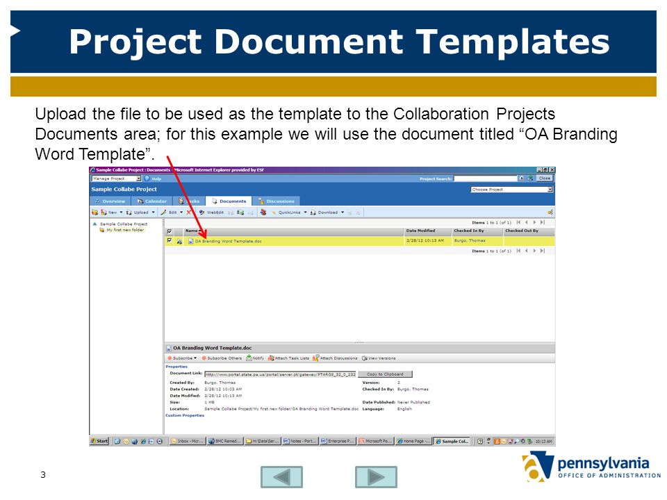 Project Document Templates Upload the file to be used as the template to the Collaboration Projects Documents area; for this example we will use the d