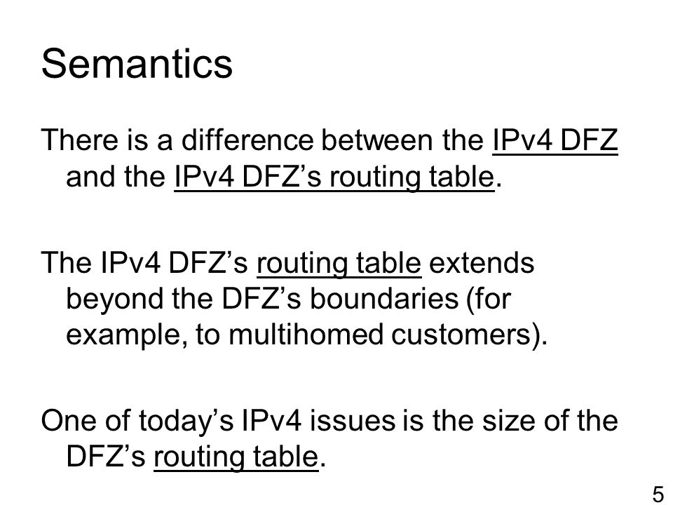 Semantics There is a difference between the IPv4 DFZ and the IPv4 DFZ's routing table.