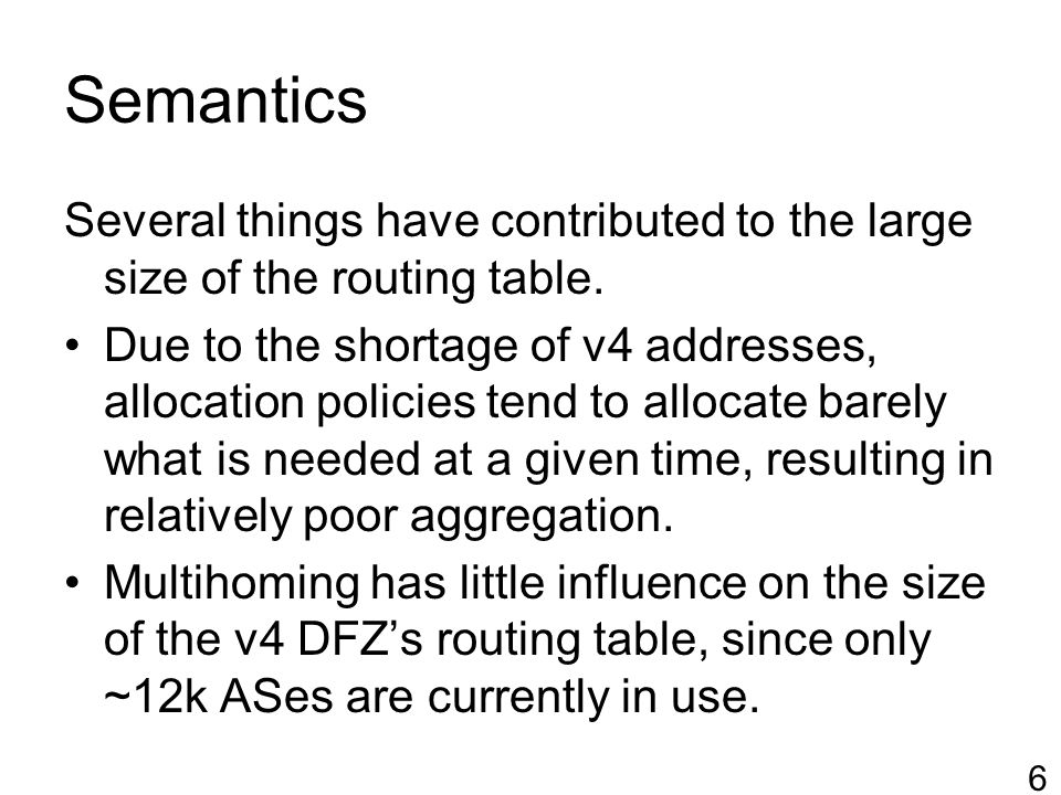 Semantics Several things have contributed to the large size of the routing table.