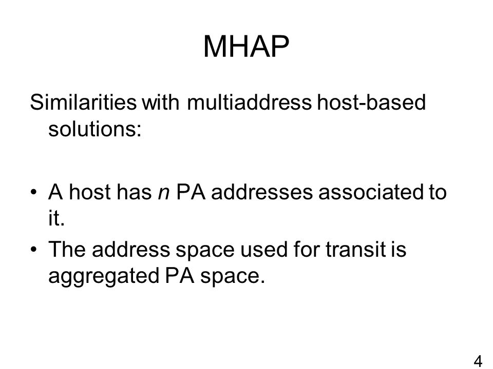 MHAP R RV client R R R R end point ha hb R R R PA-a > PA-b2Packet #2 PA1 PA2 PI-b PA-a 25 PI PA3 PA4 Packet is now aliased by the client, RV point not needed anymore.