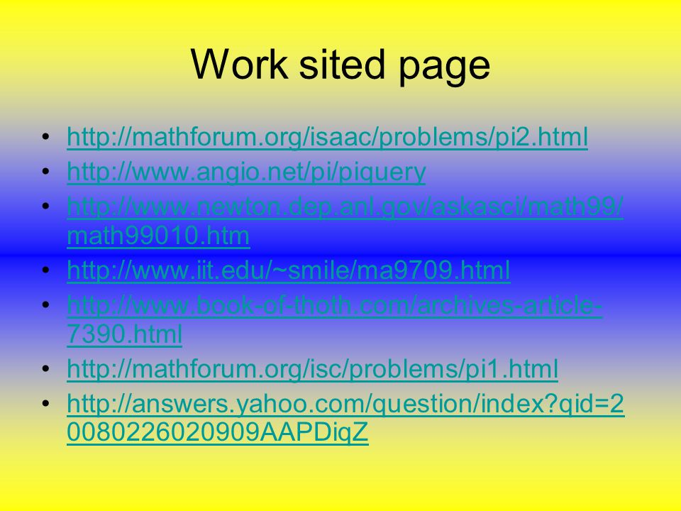 Work sited page math99010.htmhttp://  math99010.htm htmlhttp:// html     qid= AAPDiqZhttp://answers.yahoo.com/question/index qid= AAPDiqZ