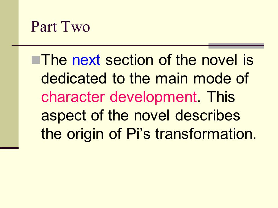 Part Two The next section of the novel is dedicated to the main mode of character development.